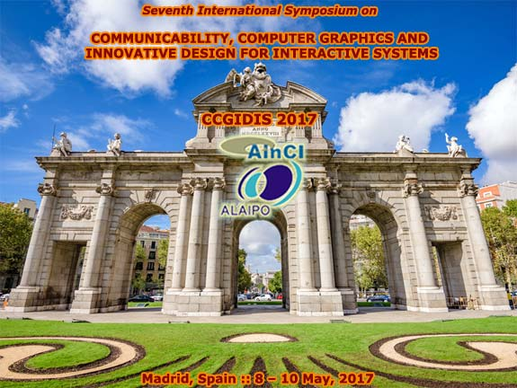 Seventh International Symposium on Communicability, Computer Graphics and Innovative Design for Interactive Systems (CCGIDIS 2017) :: Madrid, Spain :: 8 - 10 May, 2017