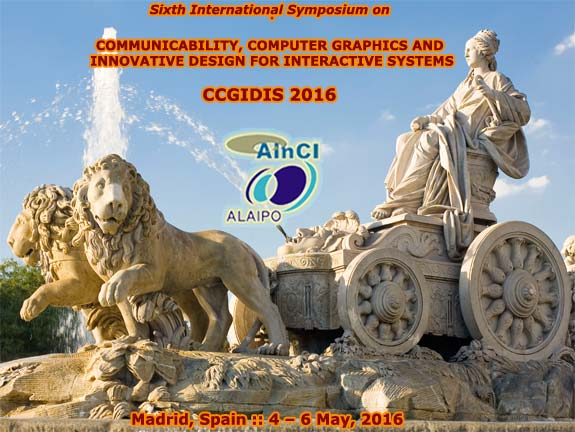 6th International Symposium on Communicability, Computer Graphics and Innovative Design for Interactive Systems :: CCGIDIS 2016 :: Madrid, Spain :: 4 - 6, May 2016