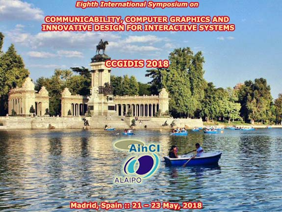 Eighth International Symposium on Communicability, Computer Graphics and Innovative Design for Interactive Systems :: CCGIDIS 2018 :: Madrid, Spain :: May, 21 - 23, 2018