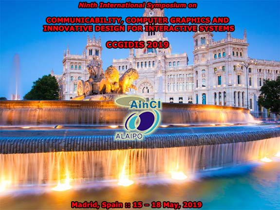 Ninth International Symposium on Communicability, Computer Graphics and Innovative Design for Interactive Systems :: CCGIDIS 2019 :: Madrid, Spain :: May, 15 - 18, 2019