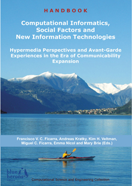 Computational Informatics, Social Factors and New Information Technologies: Hypermedia Perspectives and Avant-Garde Experiencies in the Era of Communicability Expansion ::  Blue Herons Editions :: Canada, Argentina, Spain and Italy