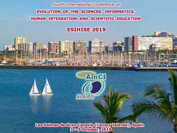 4th International Conference on Evolution of the Sciences, Informatics, Human Integration and Scientific Education :: ESIHISE 2019 :: Las Palmas de Gran Canaria (Canary Islands) Spain :: October 3 – 5, 2019