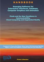 Emerging Software for Interactive Interfaces, Database, Computer Graphics and Animation: Pixels and the New Excellence in Communicability, Cloud Computing and Augmented Reality :: Blue Herons Editions :: Canada, Argentina, Spain and Italy