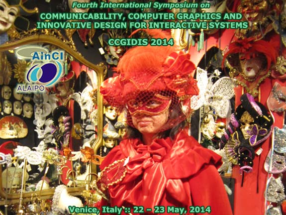 CCGIDIS 2014 :: Fourth International Symposium on Communicability, Computer Graphics and Innovative Design for Interactive Systems :: Venice, Italy :: May 22 – 23, 2014