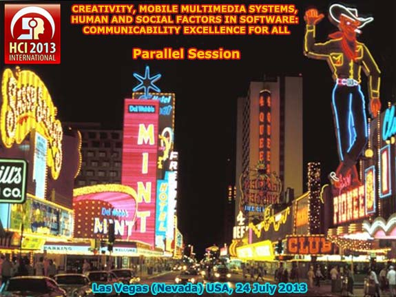 HCI International 2013 :: Parallel Session :: Creativity, Mobile Multimedia Systems, Human and Social Factors in Software: Communicability Excellence for All :: Francisco V. C. Ficarra, chair coordinator