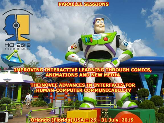 "HCI International 2019 :: Parallel Sessions: ""Improving Interactive Learning through Comics, Animations and New Media"", and ""The Novel Advances in Interfaces for Human-Computer Communicability"" :: 26 - 31 July 2019 Orlando (Florida) USA :: Francisco V. Cipolla-Ficarra :: Chair Coordinator"