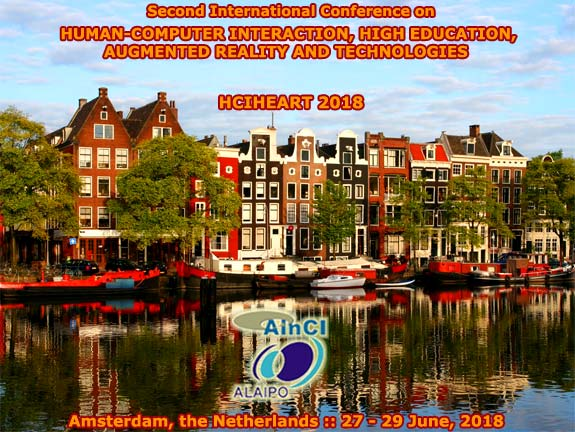 Second International Conference on Human-Computer Interaction, High Education, Augmented Reality and Technologies :: HCIHEART 2018 :: Amsterdam, the Netherlans :: June 27 - 29, 2018