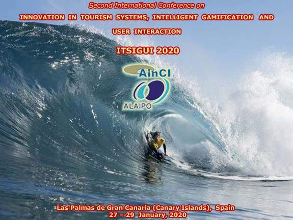 Second International Conference on Innovation in Tourism Systems, Intelligent Gamification and User Interaction :: ITSIGUI 2020 :: Las Palmas de Gran Canaria (Canary Islands) Spain :: January 27 – 29, 2020