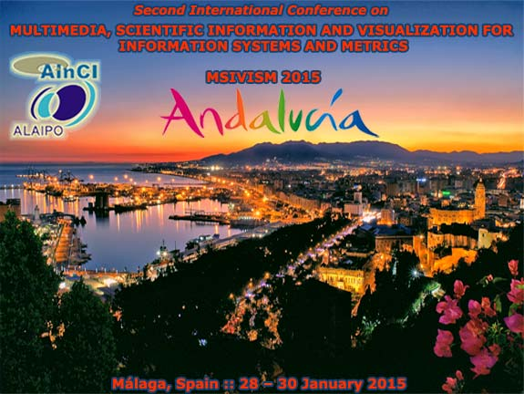 Second International Conference on Multimedia, Scientific Information and Visualization for Information Systems and Metrics (MSIVISM 2015) :: Málaga, Andalucía – Spain :: January 28 – 30, 2015