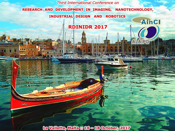 Third International Conference on Research and Development in Imaging, Nanotechnology, Industrial Design and Robotics :: RDINIDR 2017 :: La Valletta, Malta :: October, 16 and 18, 2017