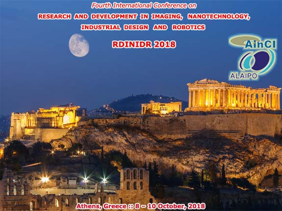 th International Conference on Research and Development in Imaging, Nanotechnology, Industrial Design and Robotics :: RDINIDR 2018 :: Athenas, Greece :: October, 8 and 10, 2018