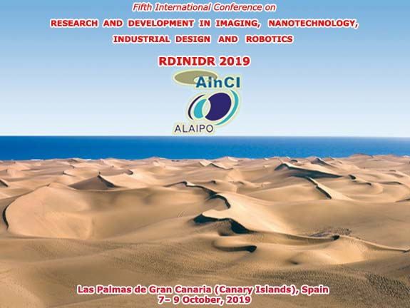 5th International Conference on Research and Development in Imaging, Nanotechnology, Industrial Design and Robotics :: RDINIDR 2018 :: Las Palmas de Gran Canaria (Canary Islands) Spain :: October 7 – 9, 2019